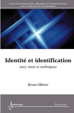Couverture de l'ouvrage Identité et identification : sens, mots et techniques