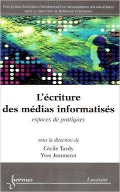 Couverture de l'ouvrage L'écriture des médias informatisés : espaces de pratiques