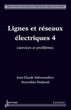 Couverture de l'ouvrage Lignes et réseaux électriques 4