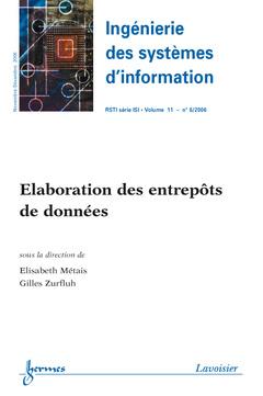 Couverture de l'ouvrage Élaboration des entrepôts de données (Ingénierie des systèmes d'information RSTI série ISI Vol. 11 N° 6/2006)