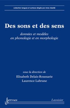Couverture de l'ouvrage Des sons et des sens : données et modèles en phonologie et en morphologie