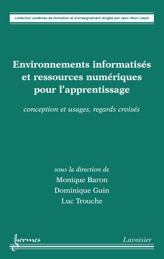 Couverture de l'ouvrage Environnements informatisés et ressources numériques pour l'apprentissage : conception et usages...