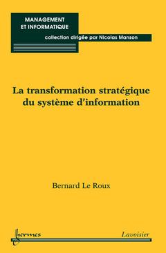 Couverture de l'ouvrage La transformation stratégique du système d'information