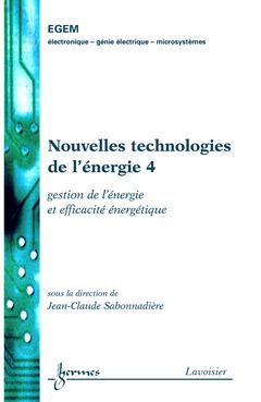Couverture de l'ouvrage Nouvelles technologies de l'énergie 4 : gestion de l'énergie et efficacité énergétique