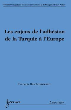 Couverture de l'ouvrage Les enjeux de l'adhésion de la Turquie à l'Europe