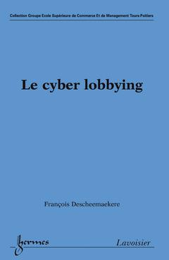 Couverture de l'ouvrage Le cyber lobbying
