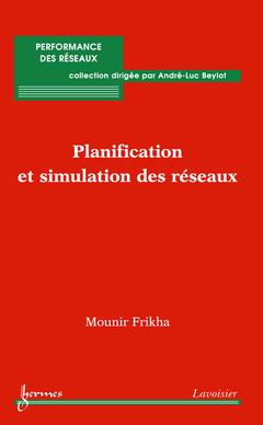 Couverture de l'ouvrage Planification et simulation des réseaux
