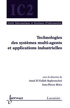 Couverture de l'ouvrage Technologies des systèmes multi-agents et applications industrielles