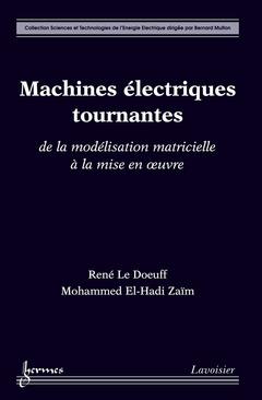 Couverture de l'ouvrage Machines électriques tournantes : de la modélisation matricielle à la mise en oeuvre