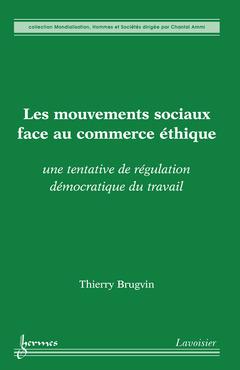 Couverture de l'ouvrage Les mouvements sociaux face au commerce éthique