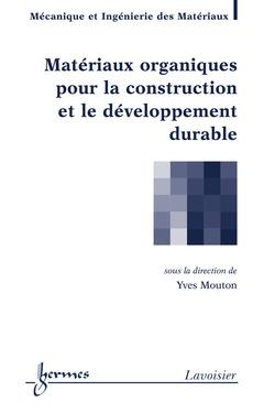 Couverture de l'ouvrage Matériaux organiques pour la construction et le développement durable