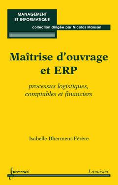 Couverture de l'ouvrage Maîtrise d'ouvrage et ERP : processus logistiques, comptables et financiers