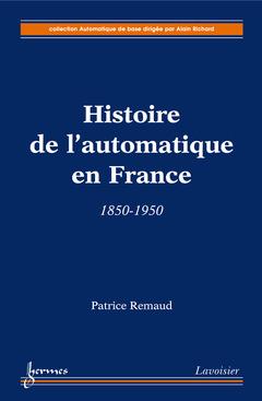 Couverture de l'ouvrage Histoire de l'automatique en France : 1850-1950