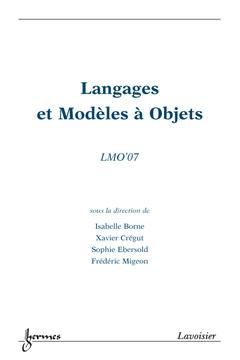 Couverture de l'ouvrage Langages et Modèle à Objets : LMO'07 (Actes LMO 2007 17-29 mars 2007 Toulouse France)