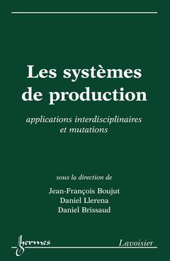Couverture de l'ouvrage Les systèmes de production: applications interdisciplinaires et mutations