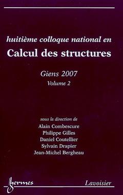 Couverture de l'ouvrage Huitième colloque national en Calcul des structures - GIENS 2007 Volume 1