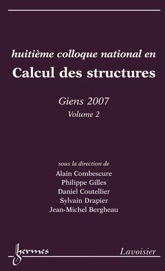 Couverture de l'ouvrage Huitième colloque national en Calcul des Structures - GIENS 2007 Volume 2