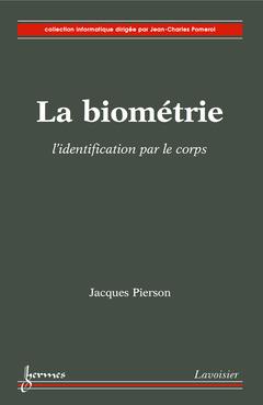 Couverture de l'ouvrage La biométrie : l'identification par le corps