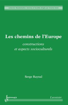 Couverture de l'ouvrage Les chemins de l'Europe : constructions et aspects socioculturels