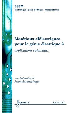Couverture de l'ouvrage Matériaux diélectriques pour le génie électrique 2 : applications spécifiques
