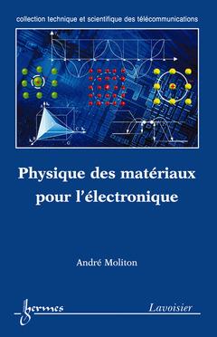 Couverture de l'ouvrage Physique des matériaux pour l'électronique