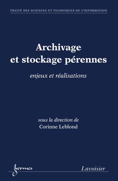 Couverture de l'ouvrage Archivage et stockage pérennes : enjeux et réalisations