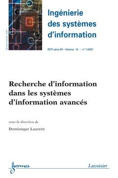 Couverture de l'ouvrage Recherche d'information dans les systèmes d'information avancés (Ingénierie des systèmes d'information RSTI série ISI Vol. 12 N° 1/2007)