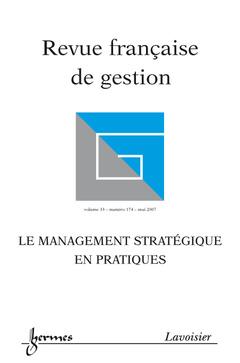 Couverture de l'ouvrage Le management stratégique en pratiques (Revue française de gestion Volume 33 n° 174 mai 2007)