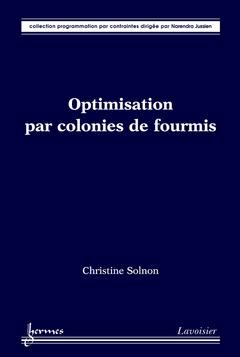 Couverture de l'ouvrage Optimisation par colonies de fourmis