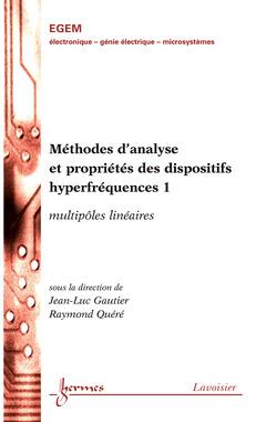 Couverture de l'ouvrage Méthodes d'analyse et propriétés des dispositifs hyperfréquences 1 : multipôles linéaires
