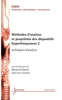 Couverture de l'ouvrage Méthodes d'analyse et propriétés des dispositifs hyperfréquences 2 : techniques d'analyse