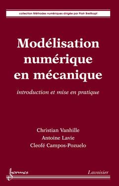 Couverture de l'ouvrage Modélisation numérique en mécanique : introduction et mise en pratique