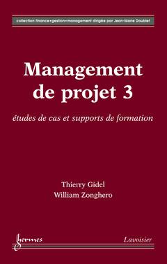 Couverture de l'ouvrage Management de projet 3 : études de cas et supports de formation