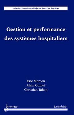 Couverture de l'ouvrage Gestion et performance des systèmes hospitaliers