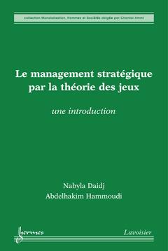 Couverture de l'ouvrage Le management stratégique par la théorie des jeux