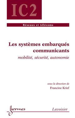 Couverture de l'ouvrage Les systèmes embarqués communicants : mobilité, sécurité, autonomie