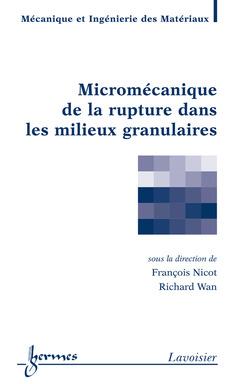Couverture de l'ouvrage Micromécanique de la rupture dans les milieux granulaires