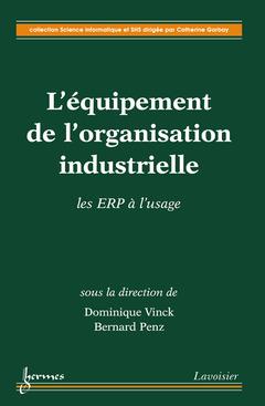 Couverture de l'ouvrage L'équipement de l'organisation industrielle : les ERP à l'usage