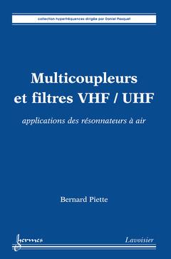 Couverture de l'ouvrage Multicoupleurs et filtres VHF/UHF : applications des résonnateurs à air