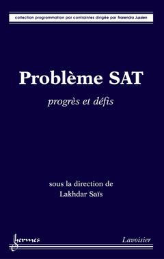 Probleme SAT: progres et defis