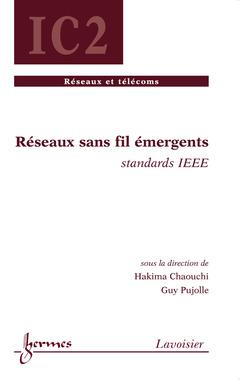 Couverture de l'ouvrage Réseaux sans fil émergents : standards IEEE