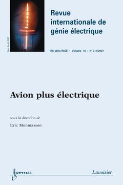 Couverture de l'ouvrage Avion plus électrique (Revue internationale de génie électrique RS série RIGE Volume 10 n° 3-4 Mai-Août 2007)