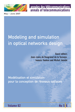 Couverture de l'ouvrage Modeling and simulation in optical networks design ... (Annales des télécommunications Vol. 62 N° 5/6 May / June 2007)