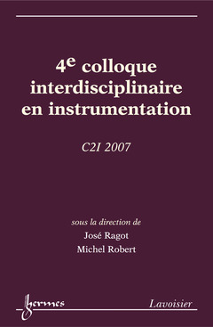 Couverture de l'ouvrage 4e colloque interdisciplinaire en instrumentation C2I 2007 (17-19 octobre, Nancy Université)