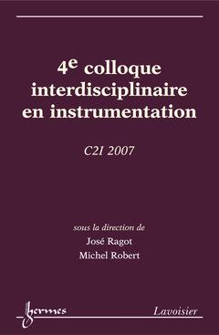 Couverture de l'ouvrage 4e colloque interdisciplinaire en instrumentation C2I 2007 (17-19 octobre, Nancy Université)