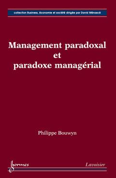 Couverture de l'ouvrage Management paradoxal et paradoxe managérial