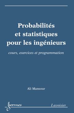 Couverture de l'ouvrage Probabilités et statistiques pour les ingénieurs : cours, exercices et programmation