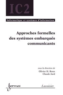Couverture de l'ouvrage Approches formelles des systèmes embarqués communicants