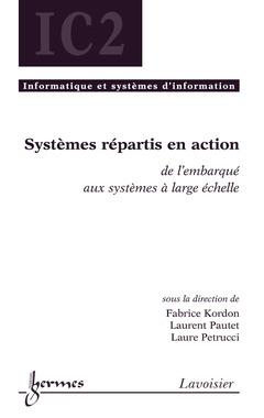 Couverture de l'ouvrage Systèmes répartis en action : de l'embarqué aux systèmes à large échelle