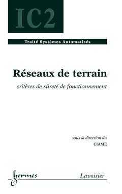 Couverture de l'ouvrage Réseaux de terrain : critères de sûreté de fonctionnement
